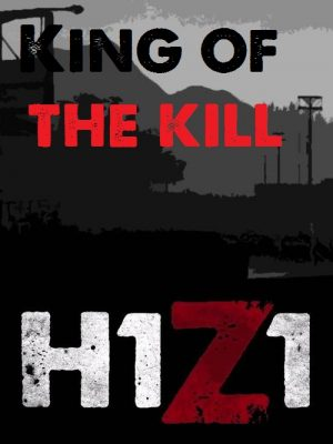 H1Z1 King of the Hill